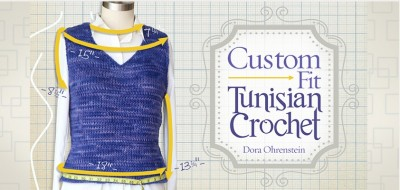 Dora Ohrenstein's Custom-Fit Tunisian Crochet Craftsy class reviewed by Underground Crafter