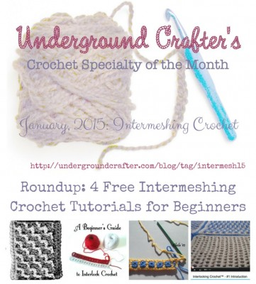 Roundup of free crochet intermeshing tutorials for beginners on Underground Crafter
