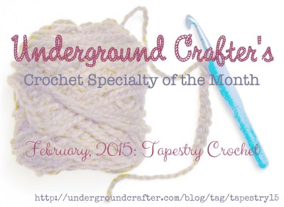 Underground Crafter Crochet Specialty of the Month Tapestry February 2015