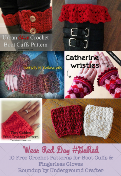 Wear Red Day Roundup, 10 free crochet patterns for boot cuffs and fingerless gloves by Underground Crafter