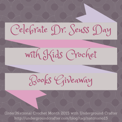 Celebrate Dr Seuss Day with Kids Crochet Books Giveaway on Underground Crafter