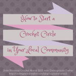 How to Start a Crochet Circle in Your Local Community on Underground Crafter