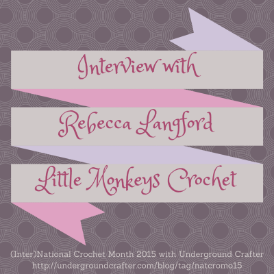 Interview with Rebecca Langford from Little Monkeys Crochet on Underground Crafter