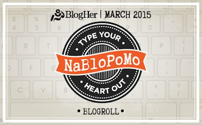 NaBloPoMo BlogHer 2015-03