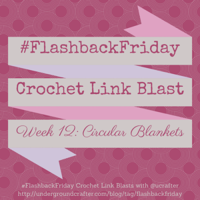 #FlashbackFriday #Crochet #LinkBlast: roundup of 14 (mostly free) circular blankets patterns on @ucrafter