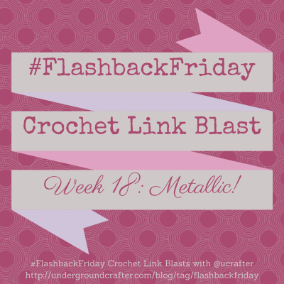 #FlashbackFriday #LinkBlast: Roundup of 15 free #crochet patterns using metallic #yarn or thread, curated by Marie Segares @ucrafter