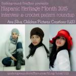 Interview with #crochet designer, Ana Silva, and crochet pattern roundup on Underground Crafter #HispanicHeritageMonth #HHM