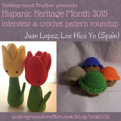Interview with #crochet designer, Juan Lopez/Los Hice Yo, and crochet pattern #roundup on Underground Crafter #HispanicHeritageMonth #HHM