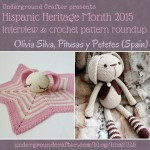 Interview with Olivia Silva from Pitusas y Petetes and #crochet pattern roundup on Underground Crafter   #HispanicHeritageMonth #HHM