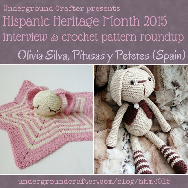 Interview with Olivia Silva from Pitusas y Petetes and #crochet pattern roundup on Underground Crafter | #HispanicHeritageMonth #HHM