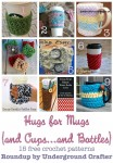 Hugs for Mugs (and cups...and bottles): Roundup of 15 free #crochet patterns on Underground Crafter