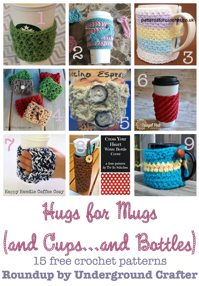 Hugs for Mugs (and Cups...and Bottles): Roundup of 15 free crochet patterns on Underground Crafter | Mug hugs and bottle and cup cozies are great stashbusters and they double as wonderful last minute gifts and embellishments. Find your next project in this roundup of 15 free crochet patterns!