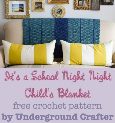 It's a School Night Night Child's Blanket, free crochet pattern by Marie Segares/Underground Crafter | Crochet an easy child's blanket to donate to Project Night Night, or to use at home. #charity