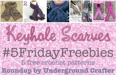 #5FridayFreebies: #Roundup of 5 free #crochet patterns for Keyhole Scarves on Underground Crafter