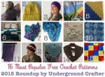 15 Most Popular Free #Crochet Patterns of 2015, Roundup by Underground Crafter