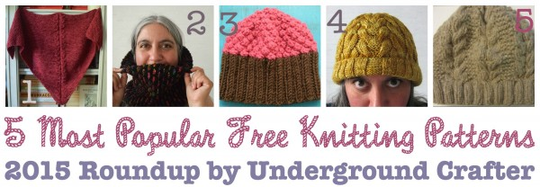 5 Most Popular Free #Knitting Patterns of 2015, #Roundup by Underground Crafter