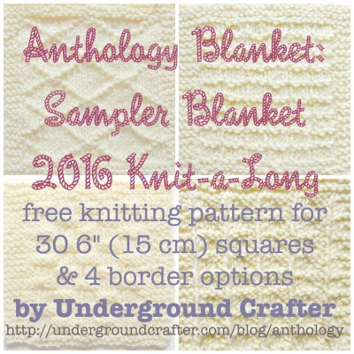 Anthology Blanket: Sampler Blanket 2016 Knit-a-Long, free #knitting pattern by Underground Crafter. For details, visit http://undergroundcrafter.com/anthology