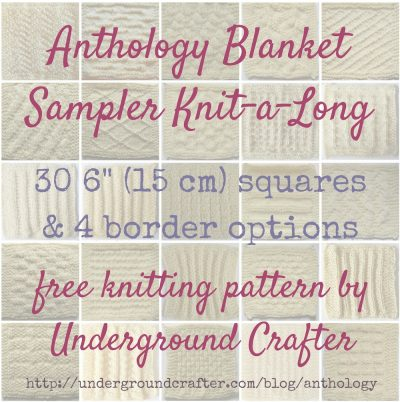 "Anthology Blanket: Sampler Knit-a-Long, free #knitting pattern by Underground Crafter. For details, visit http://undergroundcrafter.com/anthology 30 6"" (15 cm) squares, 4 border options."