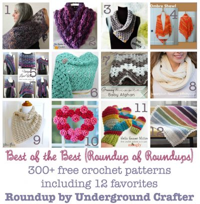 Best of the Best (Roundup of Roundups) with links to over 300 free #crochet patterns via Underground Crafter