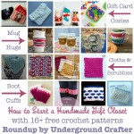 How to Start (and Stock) a Handmade Gift Closet, with free pattern roundup | #Crochet #TipsTuesday on Underground Crafter