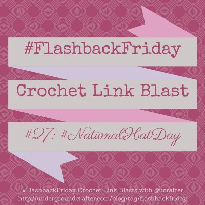 15 free #crochet patterns for hats, #roundup curated by Underground Crafter   #NationalHatDay