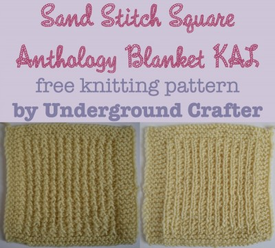 Sand Stitch Square, free #knitting pattern by Underground Crafter | Anthology Blanket KAL