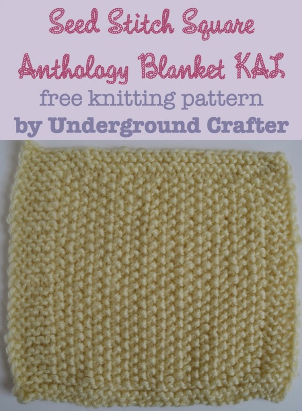 Seed Stitch Square, free #knitting pattern by Underground Crafter| Anthology Blanket knit-a-long
