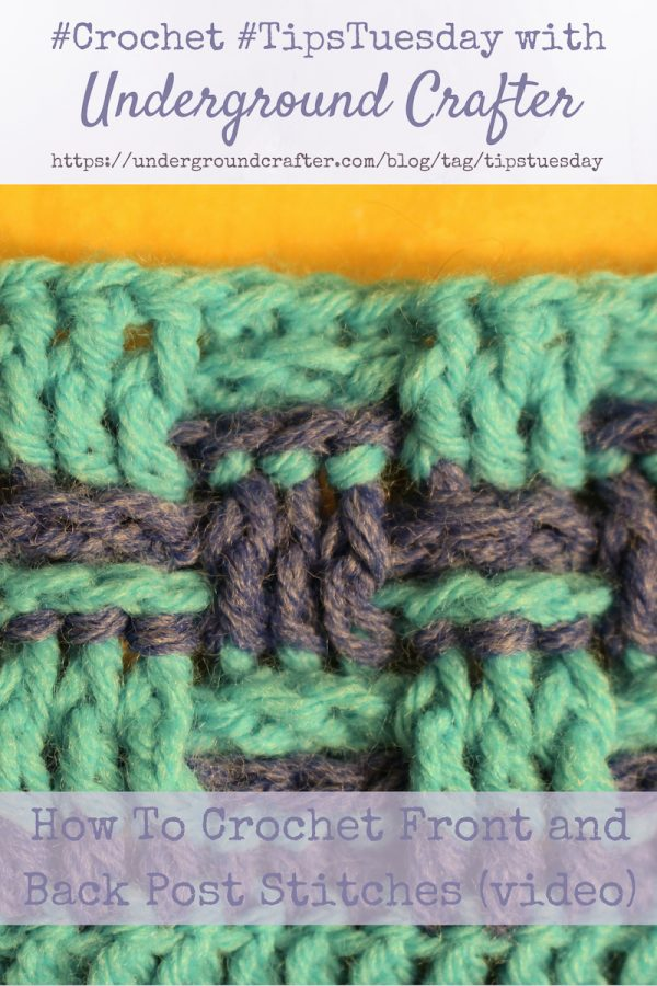 How To Crochet Front and Back Post Stitches with video by Underground Crafter