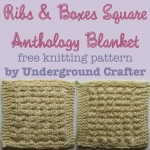 Ribs and Boxes Square, free #knitting pattern by Underground Crafter | Anthology Blanket KAL