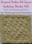 Diagonal Broken Rib Square, free #knitting pattern by Underground Crafter | Anthology Blanket KAL
