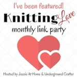 I've been featured on #Knitting Love Link Party with Jessie At Home and Underground Crafter!