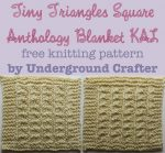 Tiny Triangles Square, free #knitting pattern by Underground Crafter   Anthology Blanket KAL