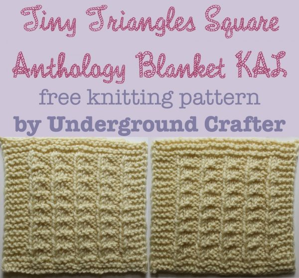 Tiny Triangles Square, free #knitting pattern by Underground Crafter | Anthology Blanket KAL