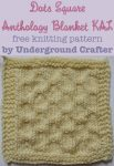 Dots Square, free knitting pattern by Underground Crafter | Anthology Blanket KAL