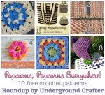Popcorns, Popcorns Everywhere! Roundup: 10 free crochet patterns using the popcorn stitch, curated by Underground Crafter