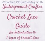 Crochet Lace Guide: An Introduction to 7 Types of Crochet Lace by Underground Crafter with links to patterns and tutorials in broomstick lace, Bruges lace, filet crochet, hairpin lace, Irish crochet lace, pineapple stitch lace, and Tunisian crochet lace,