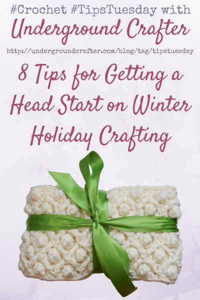 8 Tips for Getting a Head Start on Winter Holiday Crafting by Underground Crafter