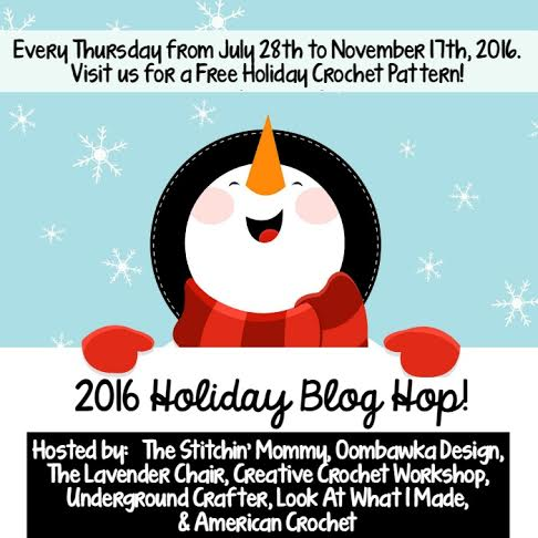 2016 Holiday Blog Hop | free crochet patterns every Thursday from July 28 through November 17, 2016 | Hosted by The Stitchin' Mommy, Oombawka Design, The Lavender Chair, Creative Crochet Workshop, Underground Crafter, Simply Collectible Crochet, Look At What I Made, & American Crochet