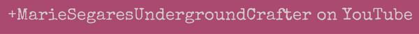 Underground Crafter on YouTube