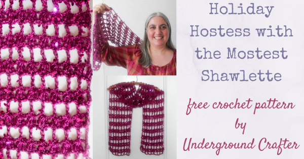 Free crochet pattern: Holiday Hostess with the Mostest Shawlette in Red Heart Boutique Swanky yarn by Underground Crafter | We all know an amazing hostess who makes everyone feel welcome and prepares (or coordinates) a fabulous meal. Make something special for your favorite hostess with this easy, one-skein shawlette in sequin yarn. One of 24 free crochet patterns in the #HolidayStashdownCAL2016