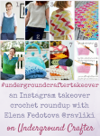 An Instagram Takeover crochet roundup with Elena Fedotova (@ravliki) on Underground Crafter #undergroundcraftertakeover
