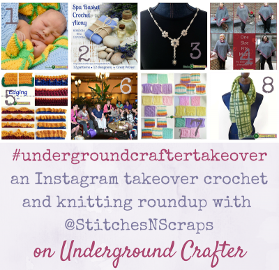 An Instagram Takeover crochet and knitting roundup with Stitches'N'Scraps (@stitchesnscraps) on Underground Crafter featuring 6+ free patterns #undergroundcraftertakeover