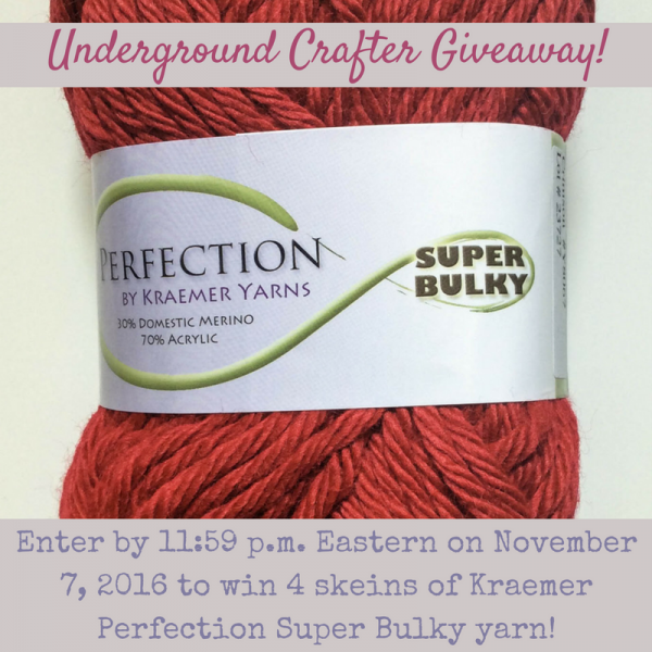 Kraemer Perfection Super Bulky yarn giveaway on Underground Crafter | Enter through 11:59 p.m. Eastern on November 7, 2016 for your chance to win 4 skeins of Kraemer Perfection Super Bulky yarn. Open to U.S. mailing addresses only.
