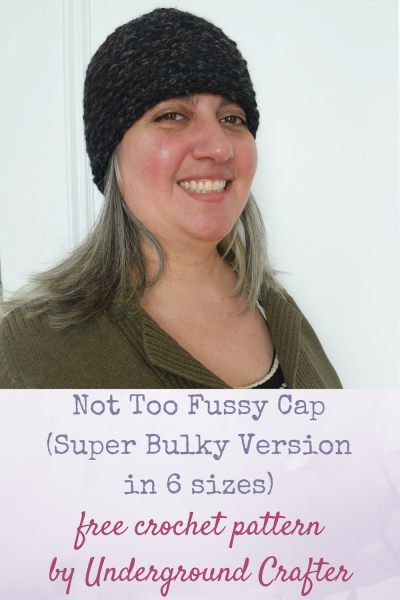 """Free crochet pattern: Not Too Fussy Cap (Super Bulky Version in 6 sizes) in Lion Brand Wool-Ease Thick & Quick by Underground Crafter 