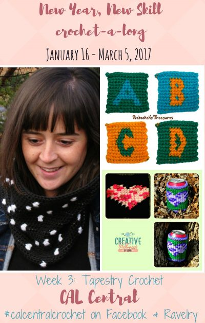 New Year, New Skill Crochet-a-Long with CAL Central - January 16 - March 6, 2017 - Week 3: Tapestry Crochet featuring patterns by Creative Threads by Leah, Rebeckah's Treasures, and The Yarn & Hook | Visit CAL Central on Facebook or Ravelry for more details