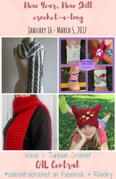 New Year, New Skill Crochet-a-Long with CAL Central - January 16 - March 6, 2017 - Week 1: Tunisian Crochet - Visit CAL Central on Facebook or Ravelry for more details