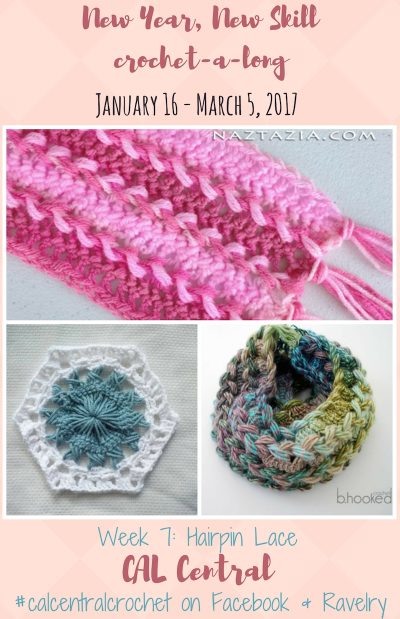New Year, New Skill Crochet-a-Long with CAL Central - Week 7: Hairpin Lace featuring free crochet patterns by Speckless, Naztazia, and B.Hooked Crochet via Underground Crafter