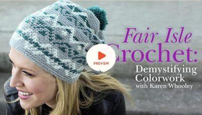 Fair Isle Crochet by Karen Whooley on Craftsy