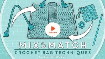 Mix and Match Crochet Bag Techniques by Karen Whooley on Craftsy