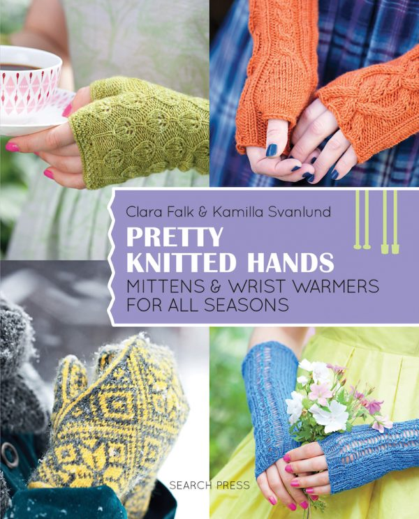 Pretty Knitted Hands: Mittens & Wrist Warmers for All Seasons by Clara Falk and Kamila Svanlund | Book review, excerpt pattern (Sigrid wrist warmers), and giveaway on Underground Crafter